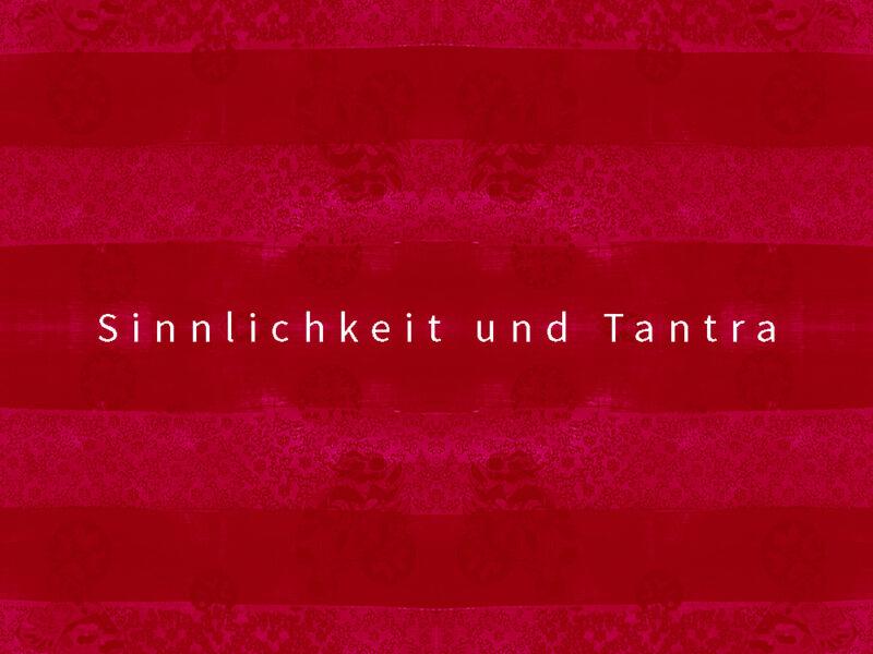 Sinnlichkeit und Tantra